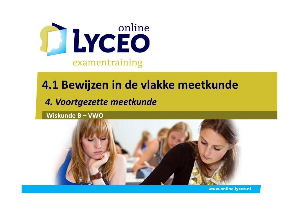 4.1Bewijzenindevlakkemeetkunde 4.Voortgezettemeetkunde WiskundeB– VWO                                  www.online...