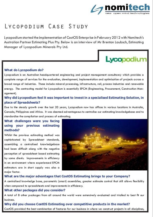 Lycopodium Case Study Lycopodiumstartedtheimplementationof CostOSEnterpriseinFebruary2012withNomitech's Australian Partner...
