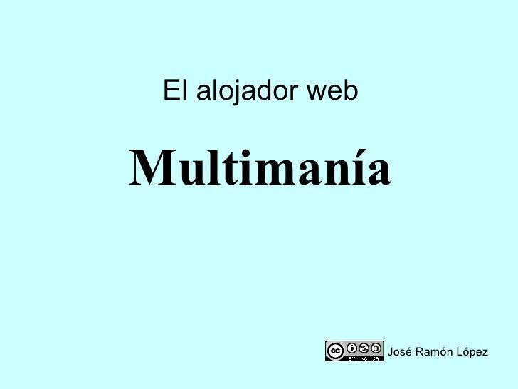 El alojador web Multimanía José Ramón López