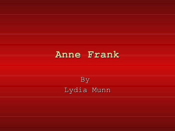 Anne Frank By  Lydia Munn
