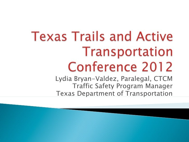 Lydia Bryan-Valdez, Paralegal, CTCM     Traffic Safety Program ManagerTexas Department of Transportation