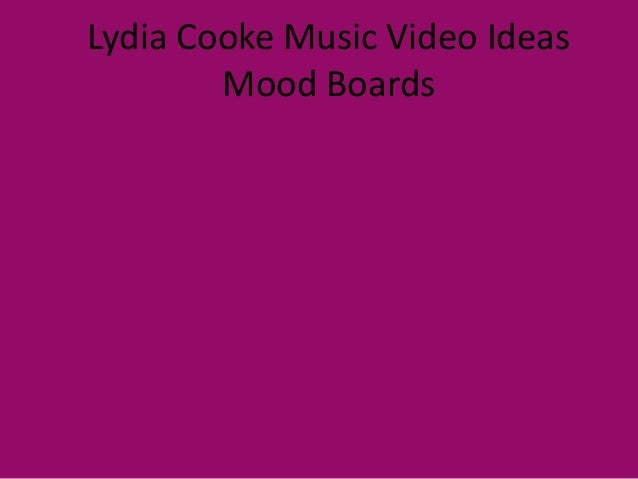 Lydia Cooke Music Video Ideas Mood Boards