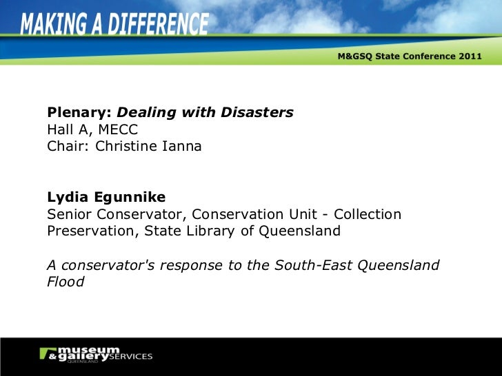 Plenary:  Dealing with Disasters Hall A, MECC Chair: Christine Ianna Lydia Egunnike Senior Conservator, Conservation Unit ...
