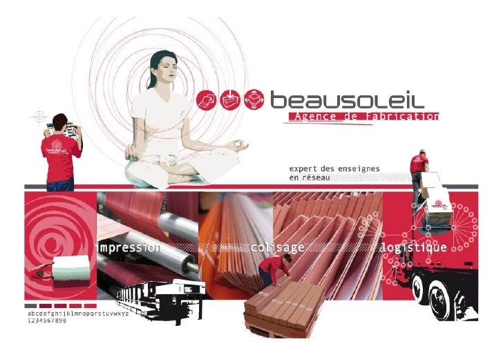 BEAUSOLEIL     Agence de fabrication         Expert en fabrication pour les enseignes en réseau    1