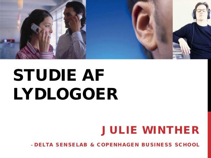 STUDIE AFLYDLOGOER                      JULIE WINTHER -   DELTA SENSELAB & COPENHAGEN BUSINESS SCHOOL