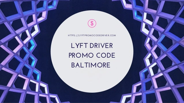 LYFT DRIVER PROMO CODE BALTIMORE H T T P S : / / L Y F T P R O M O C O D E D R I V E R . C O M