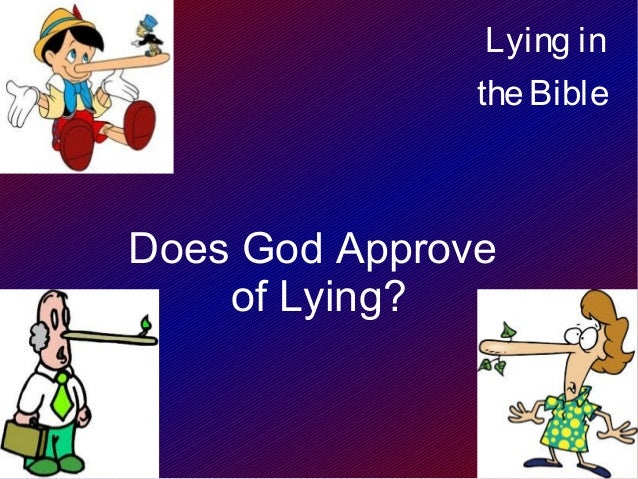 Lying in the Bible  Does God Approve of Lying?