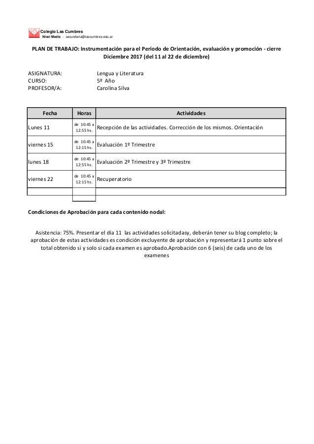 Colegio Las Cumbres Nivel Medio - secundaria@lascumbres.edu.ar ASIGNATURA: Lengua y Literatura CURSO: 5� A�o PROFESOR/A: C...