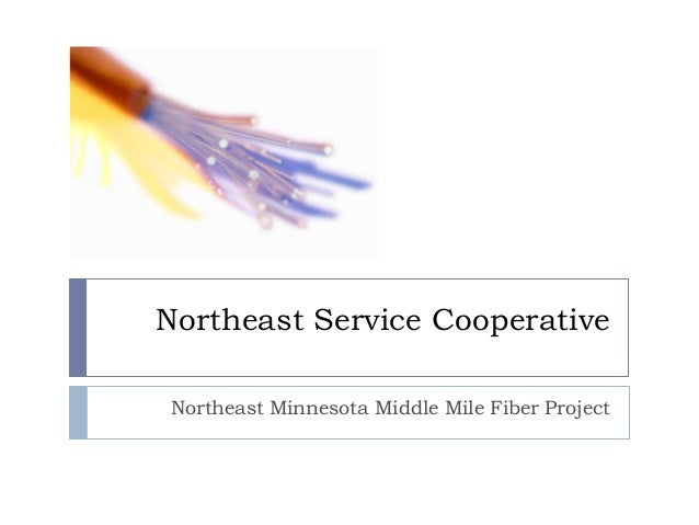 Northeast Service Cooperative Northeast Minnesota Middle Mile Fiber Project