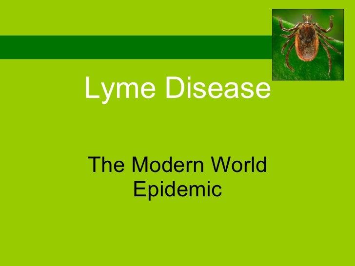 The Modern World Epidemic Lyme Disease
