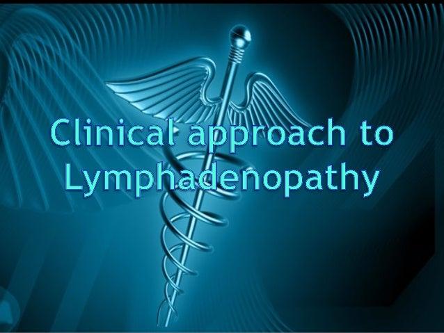 EVALUATION OF LYMPHADENOPATHY  Nearly 600 lymphnodes