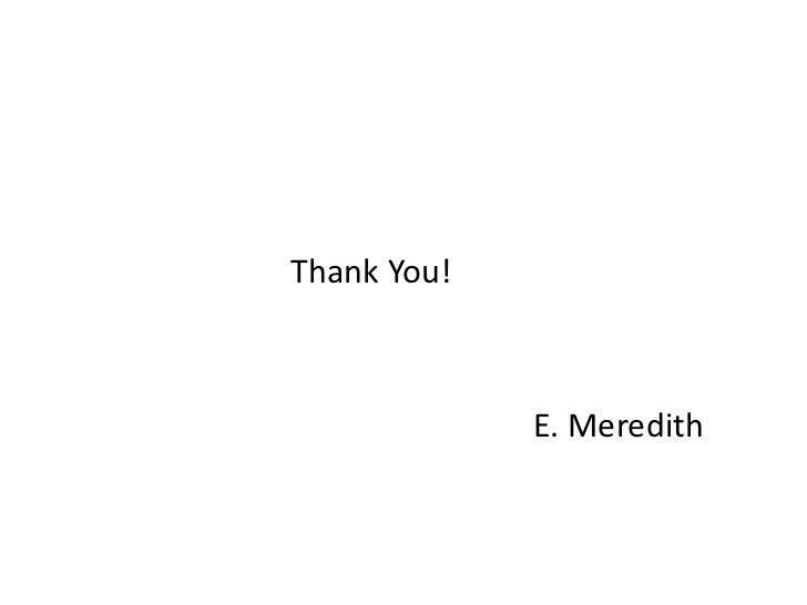Thank You!             E. Meredith