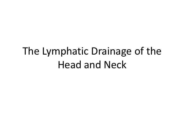 The Lymphatic Drainage of the       Head and Neck