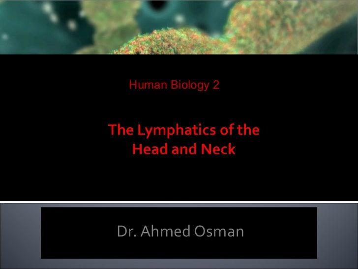 Human Biology 2Dr. Ahmed Osman