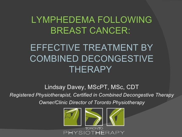 LYMPHEDEMA FOLLOWING            BREAST CANCER:        EFFECTIVE TREATMENT BY        COMBINED DECONGESTIVE               TH...