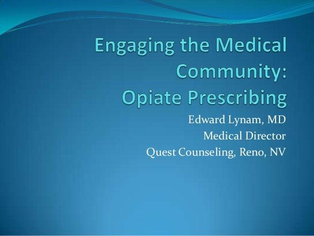 Edward Lynam, MD          Medical DirectorQuest Counseling, Reno, NV