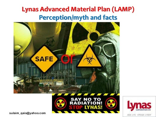 Lynas Advanced Material Plan (LAMP)            Perception/myth and factssulaim_qais@yahoo.com
