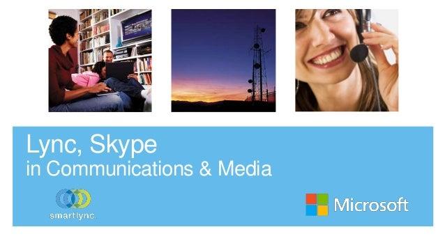 Lync, Skype in Communications & Media