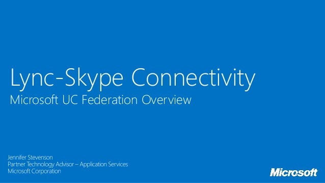 Lync-Skype ConnectivityMicrosoft UC Federation Overview