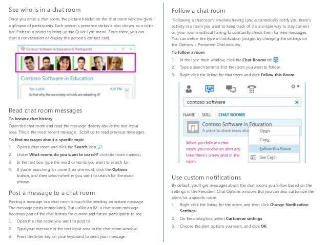 create a chat room in lync Use skype for business/lync to connect to videoconference rooms  connect to the videoconference room  in skype for business/lync, to instantly create a.