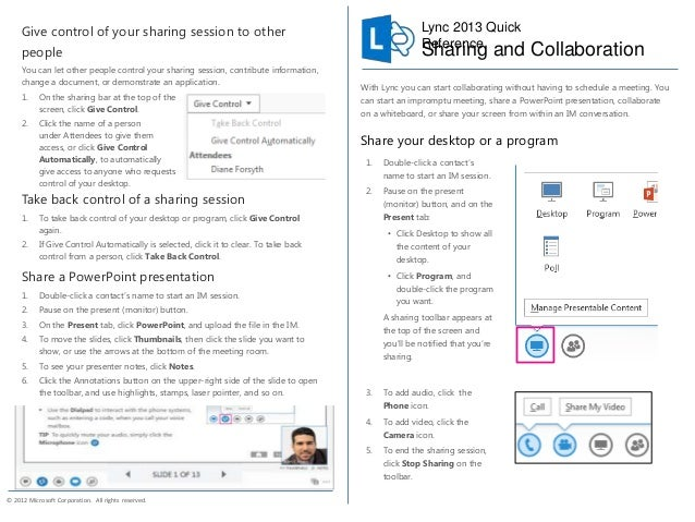 Lync 2013 QuickReference© 2012 Microsoft Corporation. All rights reserved.With Lync you can start collaborating without ha...