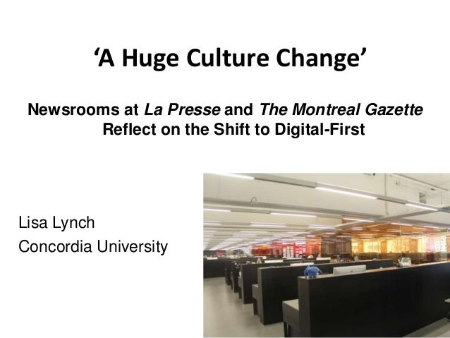 'A Huge Culture Change' Newsrooms at La Presse and The Montreal Gazette Reflect on the Shift to Digital-First Lisa Lynch C...