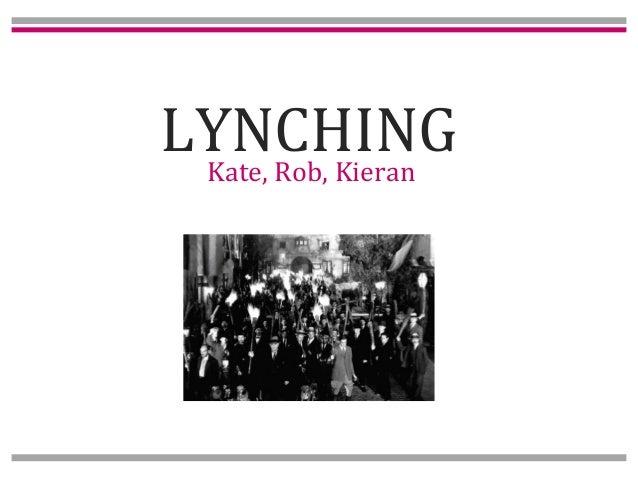 LYNCHING Kate, Rob, Kieran