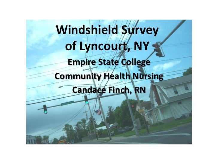 Windshield Surveyof Lyncourt, NY<br />Empire State College<br />Community Health Nursing<br />Candace Finch, RN<br />