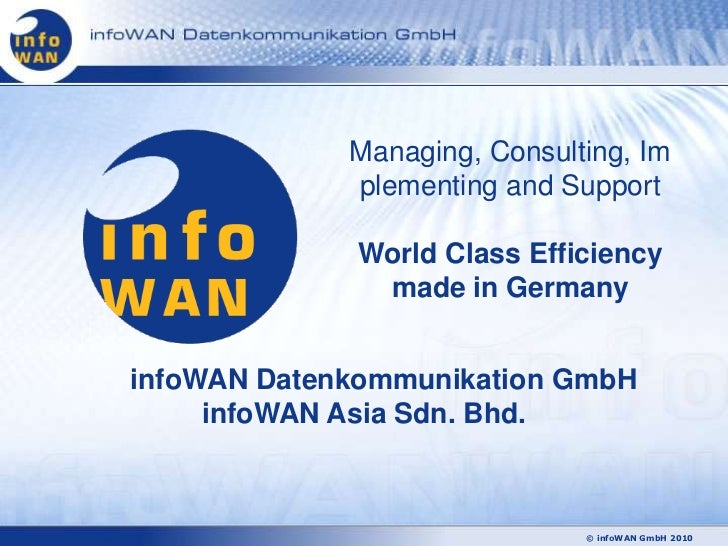 Managing, Consulting, Im             plementing and Support             World Class Efficiency              made in German...