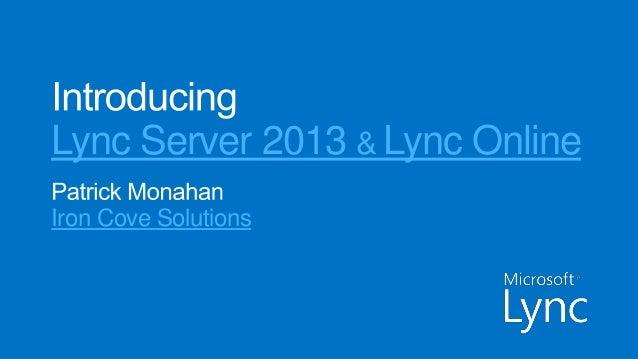 Lync Server 2013 & Lync OnlineIron Cove Solutions