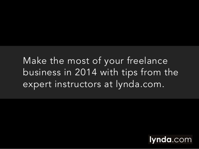 Five Tips for All Freelancers in 2014 | lynda.com Slide 3