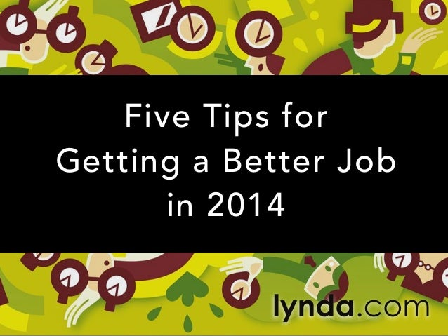 Five Tips for Getting a Better Job in 2014