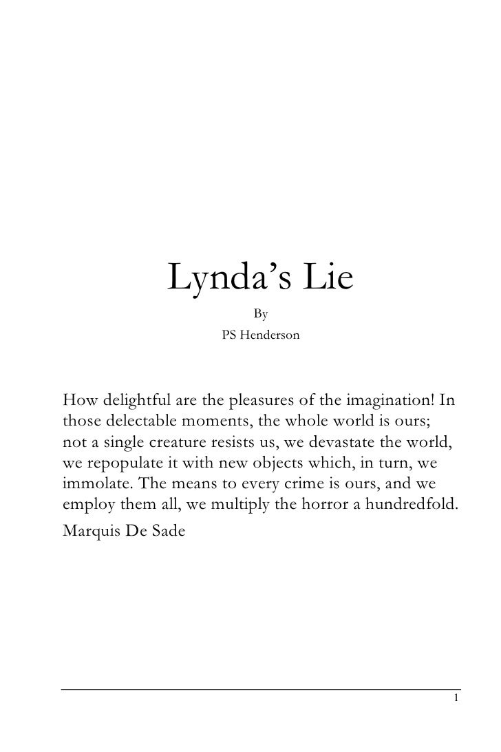 Lynda's Lie                            By                       PS Henderson    How delightful are the pleasures of the im...