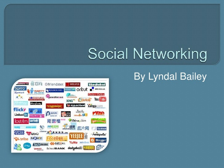 Social Networking<br />By Lyndal Bailey<br />