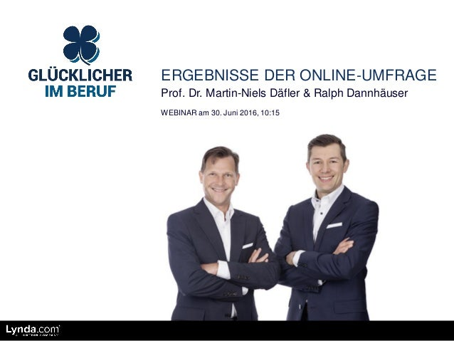 ERGEBNISSE DER ONLINE-UMFRAGE Prof. Dr. Martin-Niels Däfler & Ralph Dannhäuser WEBINAR am 30. Juni 2016, 10:15