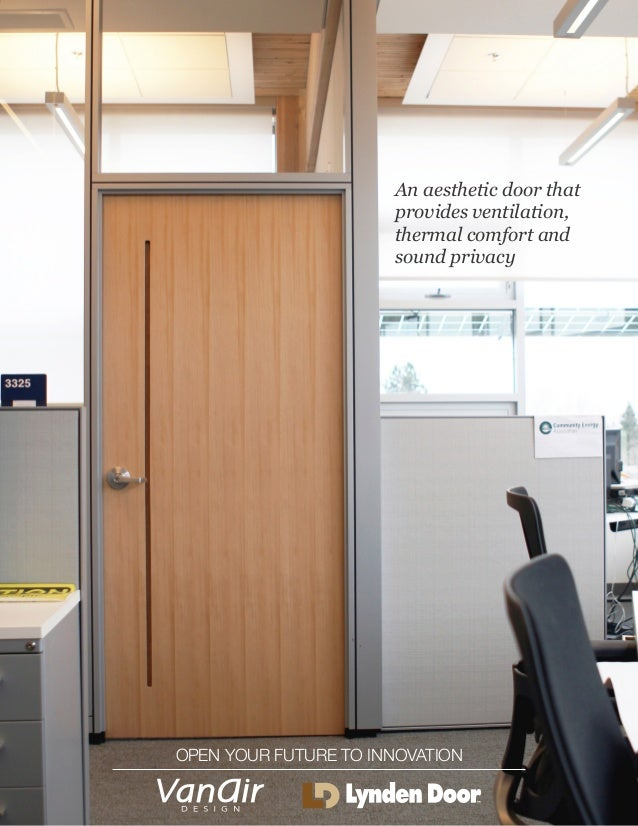 An aesthetic door that provides ventilation thermal comfort and sound privacy OPEN YOUR FUTURE TO ... & Lynden | VanAir Ventilated Architectural Door - Web Version 5.8.15
