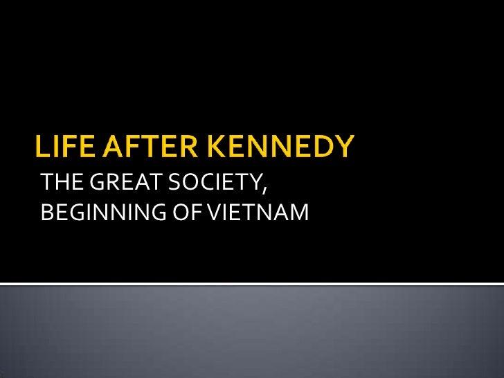 THE GREAT SOCIETY,BEGINNING OF VIETNAM