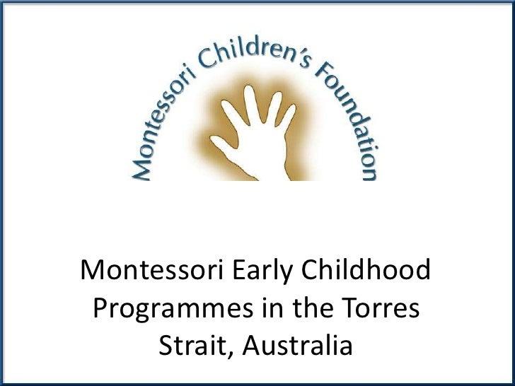 Montessori Early ChildhoodProgrammes in the Torres     Strait, Australia