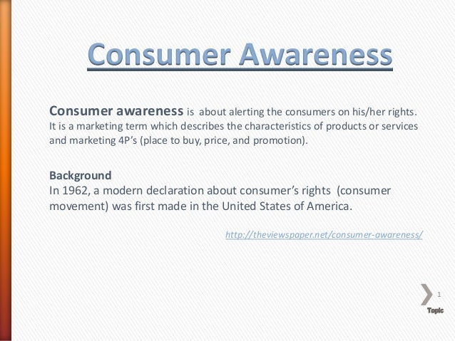 consumer awareness conclusion Research on consumer awareness  through our research we will try to find out all the above objectives and come to a conclusion whether the steps and.
