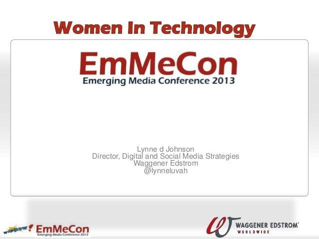 Lynne d JohnsonDirector, Digital and Social Media Strategies             Waggener Edstrom                 @lynneluvah