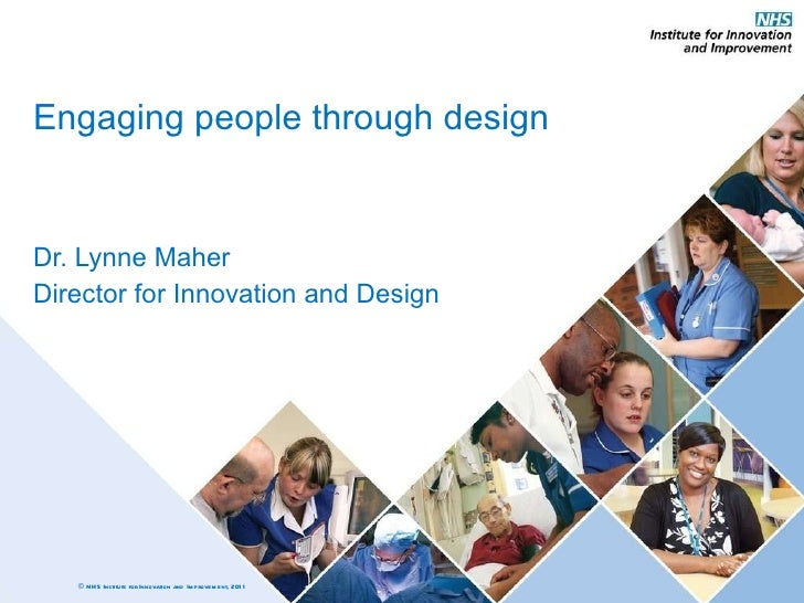 Engaging people through design Dr. Lynne Maher Director for Innovation and Design