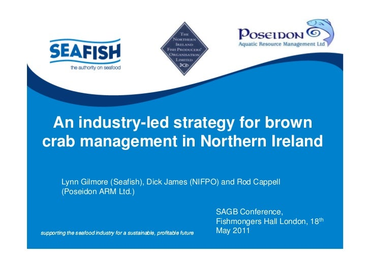 An industry-led strategy for browncrab management in Northern Ireland         Lynn Gilmore (Seafish), Dick James (NIFPO) a...