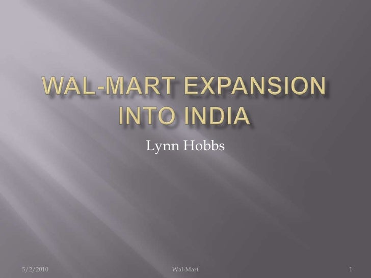 analysis of wal marts expansionary efforts into Criticle analysis of where its marketing efforts are channelled into creating low cost items where retail employment is defined by wal-marts.