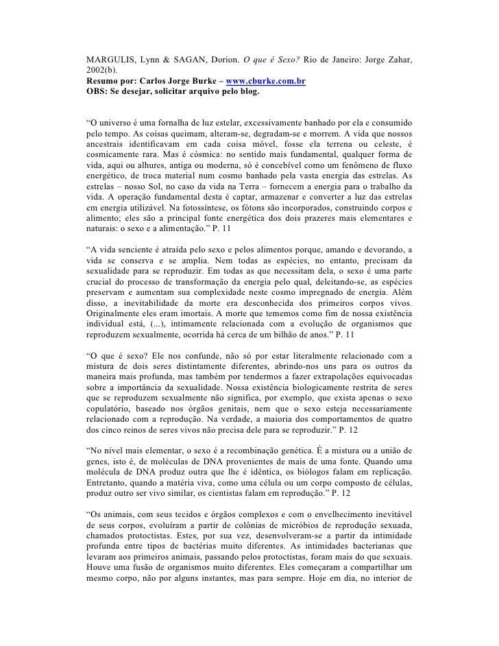 MARGULIS, Lynn & SAGAN, Dorion. O que é Sexo? Rio de Janeiro: Jorge Zahar,2002(b).Resumo por: Carlos Jorge Burke – www.cbu...