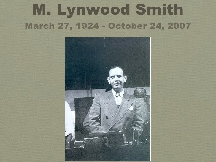 M. Lynwood Smith March 27, 1924 - October 24, 2007