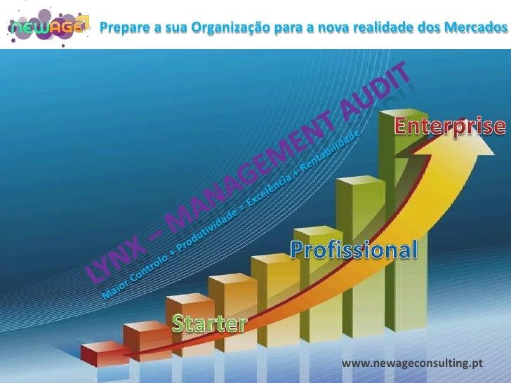 Prepare a sua Organização para a nova realidade dos Mercados<br />Enterprise<br />Lynx – ManagementAudit<br />Maior Contro...
