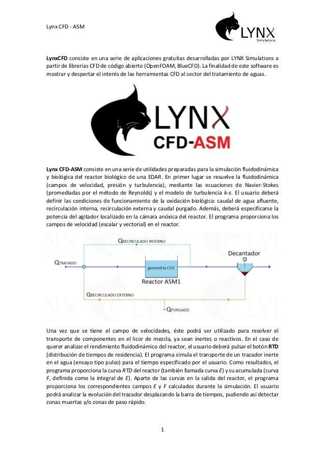 Lynx CFD - ASM 1 LynxCFD consiste en una serie de aplicaciones gratuitas desarrolladas por LYNX Simulations a partir de li...