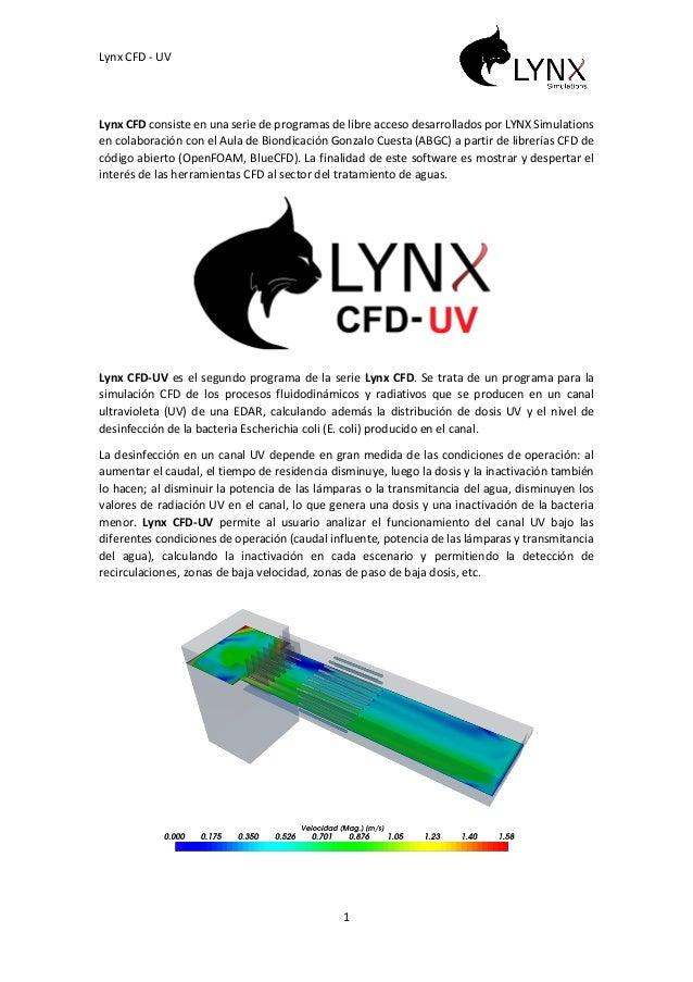Lynx CFD - UV 1 Lynx CFD consiste en una serie de programas de libre acceso desarrollados por LYNX Simulations en colabora...