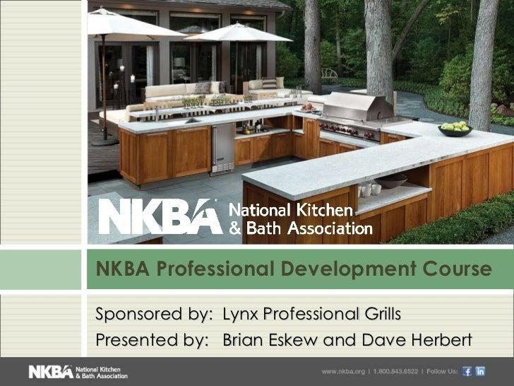 <ul><li>Sponsored by:  Lynx Professional Grills </li></ul><ul><li>Presented by:  Brian Eskew and Dave Herbert </li></ul>NK...