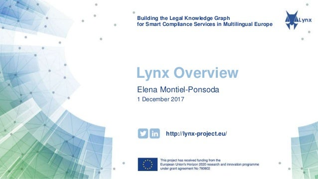Building the Legal Knowledge Graph for Smart Compliance Services in Multilingual Europe http://lynx-project.eu/ Lynx Overv...